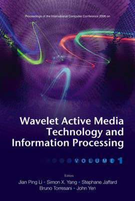 Wavelet Active Media Technology and Information Processing - Proceedings of the International Computer Conference 2006