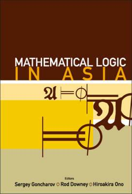 Mathematical Logic in Asia: Proceedings of the 9th Asian Logic Conference