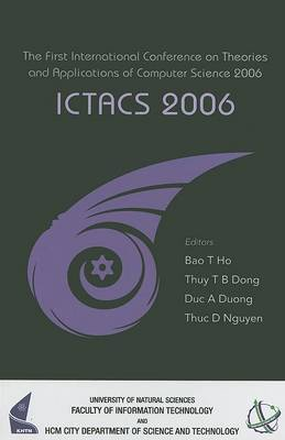 Ictacs 2006 - Proceedings Of The First International Conference On Theories And Applications Of Computer Science 2006