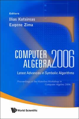 Computer Algebra 2006: Latest Advances In Symbolic Algorithms - Proceedings Of The Waterloo Workshop