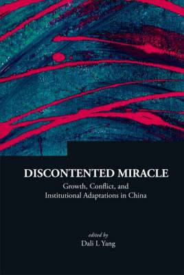 Discontented Miracle: Growth, Conflict, and Institutional Adaptations in China