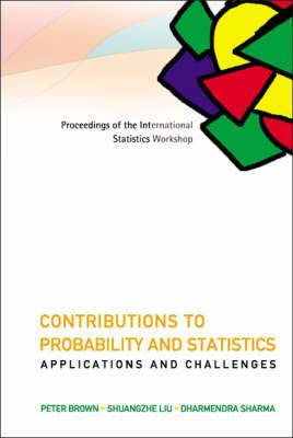 Contributions to Probability and Statistics, Applications and Challenges: Proceedings of the International Statistics Workshop