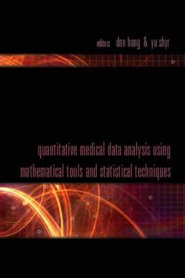 Quantitative Medical Data Analysis Using Mathematical Tools and Statistical Techniques