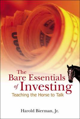 The Bare Essentials of Investing: Teaching the Horse to Talk