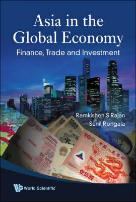 Asia in the Global Economy: Finance, Trade and Investment