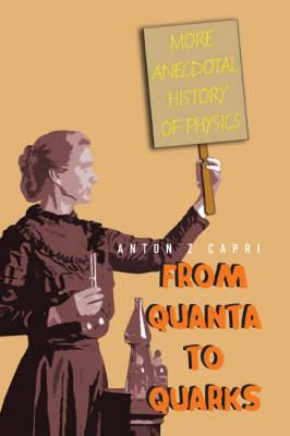 From Quanta to Quarks: More Anecdotal History of Physics