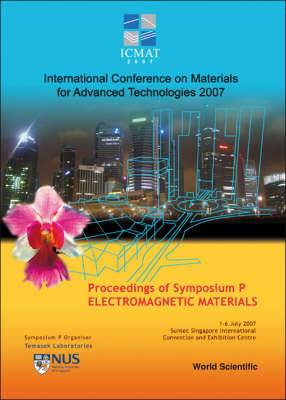 Electromagnetic Materials: Proceedings of the International Conference on Materials for Advanced Technologies (Symposium P)