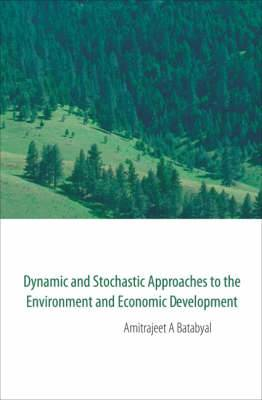 Dynamic and Stochastic Approaches to the Environment and Economic Development
