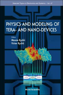 Physics and Modeling of Tera- and Nano-Devices