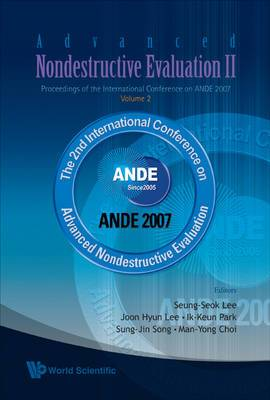 Advanced Nondestructive Evaluation II: Proceedings of the International Conference on ANDE 2007