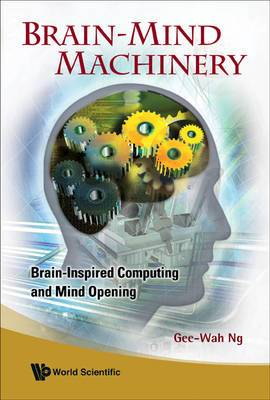 Brain-Mind Machinery: Brain-Inspired Computing and Mind Opening