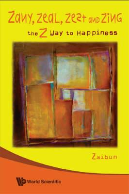 Zany, Zeal, Zest and Zing: The Z Way to Happiness