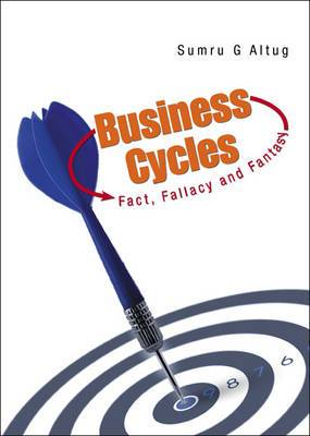 Business Cycles: Fact, Fallacy and Fantasy