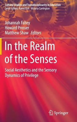 In the Realm of the Senses: Social Aesthetics and the Sensory Dynamics of Privilege