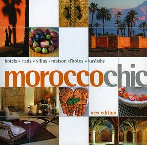 Morocco Chic (New Edition)