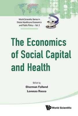 Economics Of Social Capital And Health, The: A Conceptual And Empirical Roadmap
