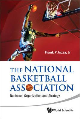 National Basketball Association, The: Business, Organization And Strategy