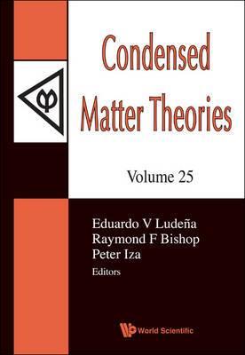 Condensed Matter Theories, Volume 25 - Proceedings Of The 33rd International Workshop