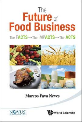The Future of Food: The Facts, the Impacts and the Acts