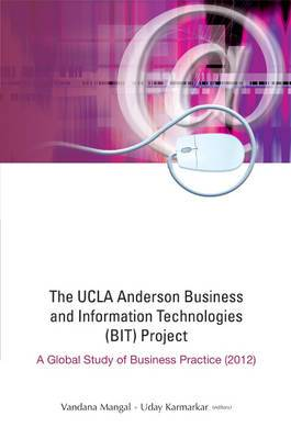 Ucla Anderson Business And Information Technologies (Bit) Project, The: A Global Study Of Business Practice (2012)