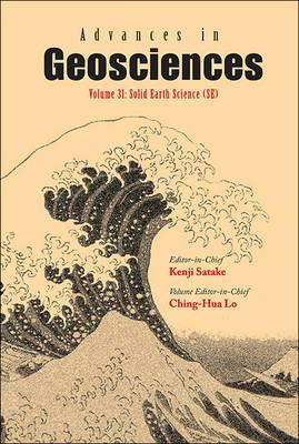 Advances In Geosciences - Volume 31: Solid Earth Science (Se)