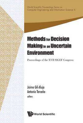 Methods For Decision Making In An Uncertain Environment - Proceedings Of The Xvii Sigef Congress