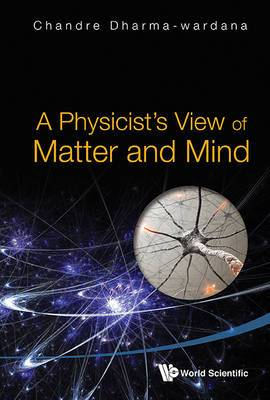 A Physicist's View of Matter and Mind