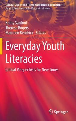 Everyday Youth Literacies: Critical Perspectives for New Times