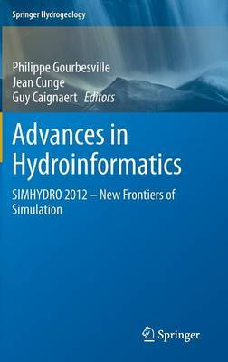 Advances in Hydroinformatics: Simhydro 2012 - New Frontiers of Simulation
