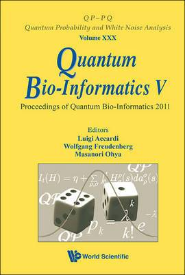 Quantum Bio-informatics V - Proceedings Of The Quantum Bio-informatics 2011