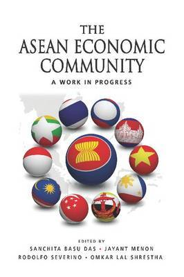 The ASEAN Economic Community: A Work in Progress