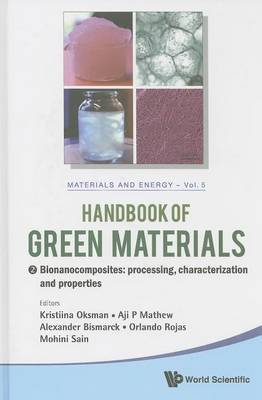 Handbook of Green Materials, Volume 5: Bionanocomposites: Processing, Character Ization and Properties