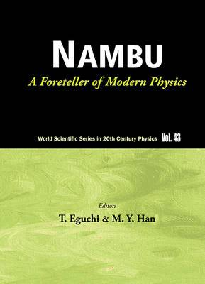 Nambu: A Foreteller of Modern Physics
