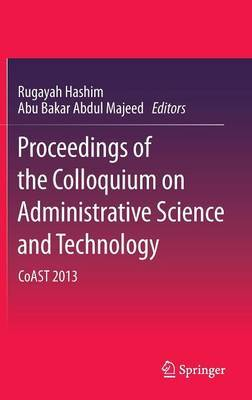 Proceedings of the Colloquium on Administrative Science and Technology: CoAST 2013