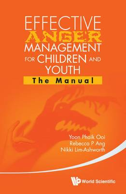 Effective Anger Management for Children and Youth: The Manual and the Workbook