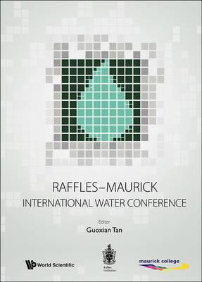 Raffles-Maurick International Water Conference: Raffles Institution, Singapore 9 - 13 June 2014
