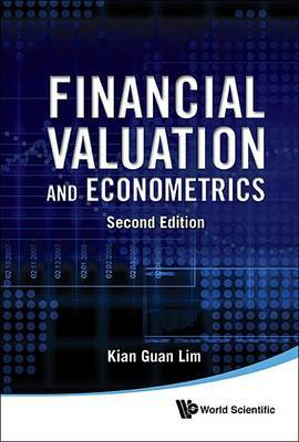Financial Valuation And Econometrics (2nd Edition)