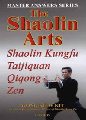 The Shaolin Arts: Shaolin Taijiquan Qigong Zen