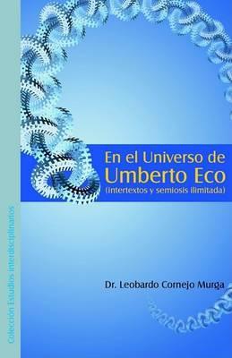 En El Universo de Umberto Eco (Intertextos y Semiosis Ilimitada)