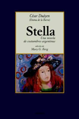 Stella, Una Novela De Costumbres Argentinas
