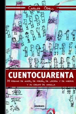 Cuentocuarenta: 39 Poemas De Amor, De Poesia, De Locura Y De Muerte; Y UN Cuento De Vainilla