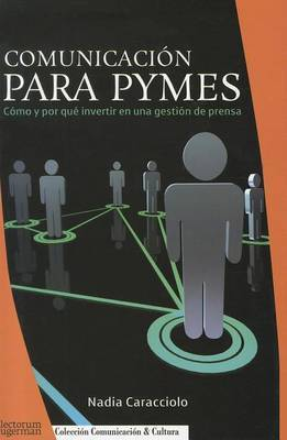 Comunicacion Para Pymes: Como y Por Que Invertir en una Gestion de Prensa