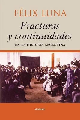 Fracturas Y Continuidades En La Historia Argentina