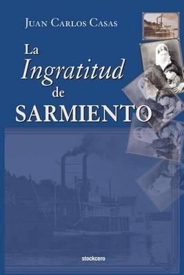 La Ingratitud De Sarmiento