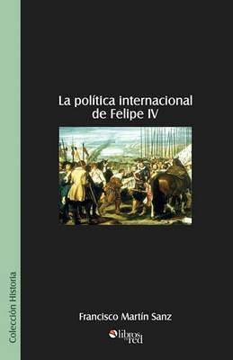 La Politica Internacional de Felipe IV