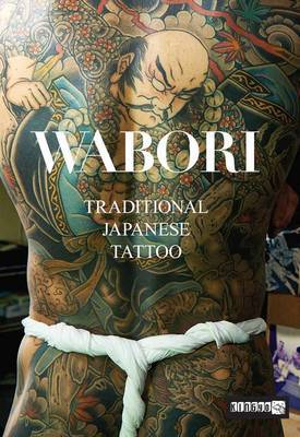 Wabori, Traditional Japanese Tattoo: Classic Japanese Tattoos from the Masters