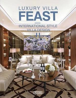 Luxury Villa Feast: International Style Villa Design: Part II