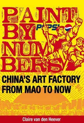 Paint by Numbers: China's Art Factory from Mao to Now