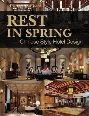Rest in Spring - Chinese-style Hotel Design