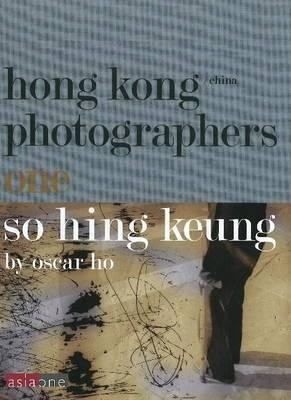 So Hing Keung: No. 1: Hong Kong/China Photographers